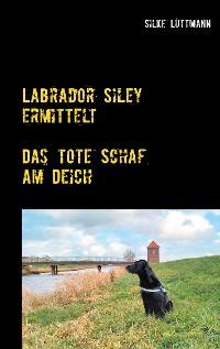Cover Labrador Siley ermittelt