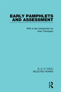 Cover G. D. H. Cole: Early Pamphlets & Assessment (RLE Cole)