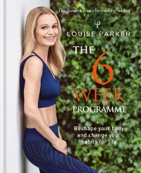 Cover Louise Parker: The 6 Week Programme