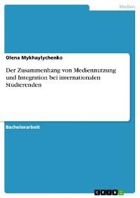 Cover Der Zusammenhang von Mediennutzung und Integration bei internationalen Studierenden