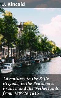 Cover Adventures in the Rifle Brigade, in the Peninsula, France, and the Netherlands from 1809 to 1815