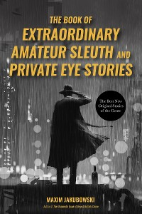 Cover The Book of Extraordinary Amateur Sleuth and Private Eye Stories