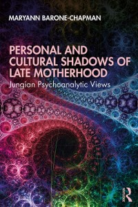 Cover Personal and Cultural Shadows of Late Motherhood