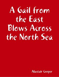 Cover A Gail from the East Blows Across the North Sea