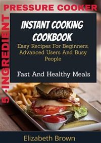 Cover 5 -Ingredient Pressure Cooker Instant Cooking Cookbook