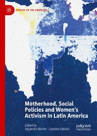 Cover Motherhood, Social Policies and Women's Activism in Latin America