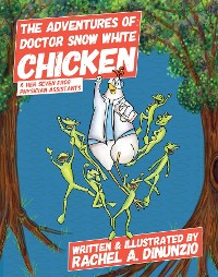 Cover The Adventures of: Doctor Snow White Chicken