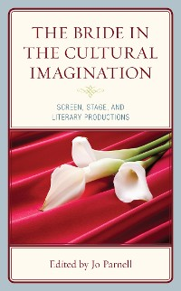 Cover The Bride in the Cultural Imagination