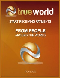 Cover Trueworld - Start Receiving Payments from People Around the World