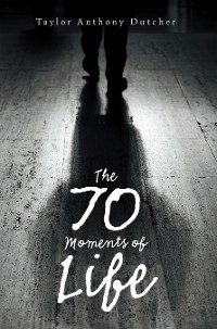 Cover The 70 Moments of Life