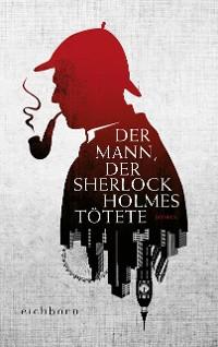 Cover Der Mann, der Sherlock Holmes tötete