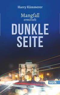 Cover Dunkle Seite - Mangfall ermittelt