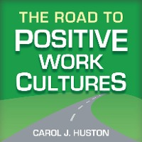 Cover The Road to Positive Work Cultures