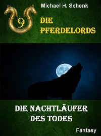 Cover Die Pferdelords 09 - Die Nachtläufer des Todes