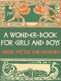 Cover A Wonder-Book for Girls and Boys (Greek Myths and Legends)