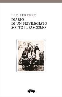 Cover Diario di un privilegiato sotto il fascismo