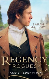 Cover Regency Rogues: Rakes' Redemption: Return of the Runaway (The Infamous Arrandales) / The Outcast's Redemption (The Infamous Arrandales) (Mills & Boon M&B)