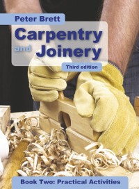 Cover Carpentry and Joinery Book Two: Practical Activities
