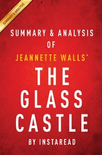 Cover Glass Castle: A Memoir by Jeannette Walls   Summary & Analysis