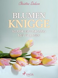 Cover Blumen Knigge - Klasse im Umgang mit Blumen