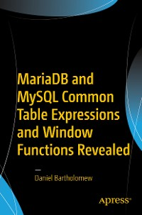 Cover MariaDB and MySQL Common Table Expressions and Window Functions Revealed