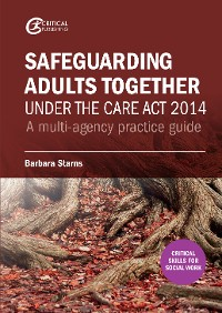 Cover Safeguarding Adults Together under the Care Act 2014