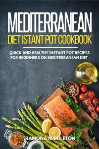 Cover Mediterranean Diet Instant Pot Cookbook
