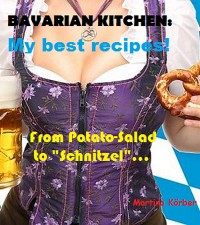 Cover BAVARIAN KITCHEN: My best recipes!