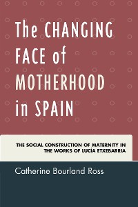 Cover The Changing Face of Motherhood in Spain