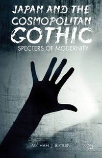 Cover Japan and the Cosmopolitan Gothic