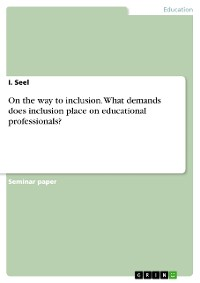 Cover On the way to inclusion. What demands does inclusion place on educational professionals?