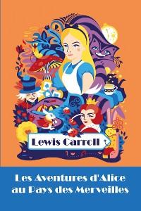 Cover Les Aventures d'Alice au Pays des Merveilles