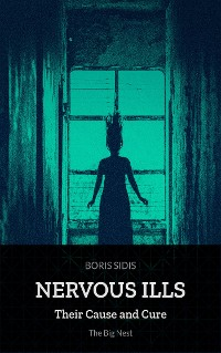 Cover Nervous Ills, Their Cause and Cure