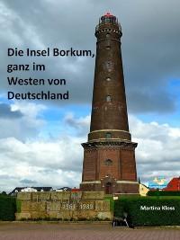 Cover Die Insel Borkum, ganz im Westen von Deutschland