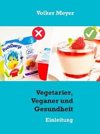 Cover Vegetarier, Veganer und Gesundheit