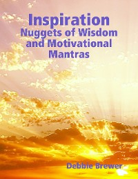 Cover Inspiration: Nuggets of Wisdom and Motivational Mantras