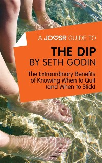 Cover Joosr Guide to... The Dip by Seth Godin