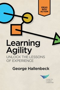 Cover Learning Agility: Unlock the Lessons of Experience