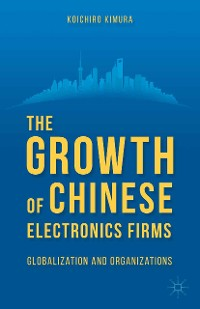 Cover The Growth of Chinese Electronics Firms