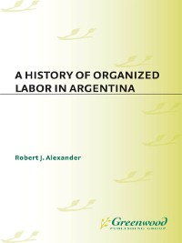 Cover A History of Organized Labor in Argentina