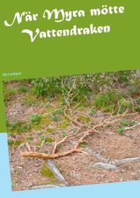 Cover När Myra mötte Vattendraken