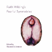Cover Faith Wilding's Fearful Symmetries