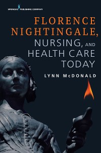Cover Florence Nightingale, Nursing, and Health Care Today