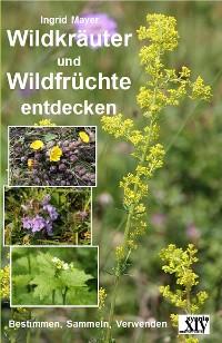 Cover Wildkräuter und Wildfrüchte entdecken