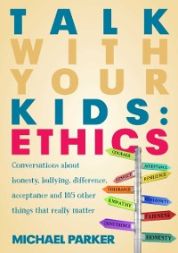 Cover Talk With Your Kids: Ethics