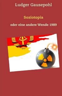 Cover Soziotopia oder eine andere Wende 1989