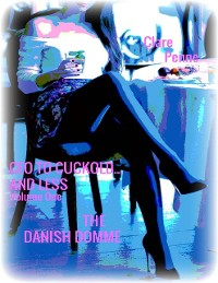 Cover Ceo to Cuckold... and Less - Volume One - The Danish Domme