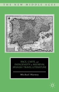 Cover Race, Caste, and Indigeneity in Medieval Spanish Travel Literature