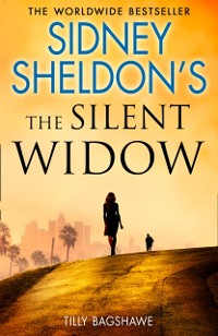 Cover Sidney Sheldon's The Silent Widow: A gripping new thriller for 2018 with killer twists and turns