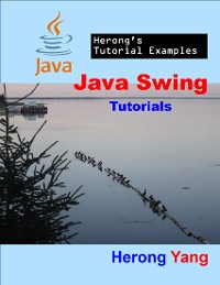 Cover Java Swing Tutorials - Herong's Tutorial Examples